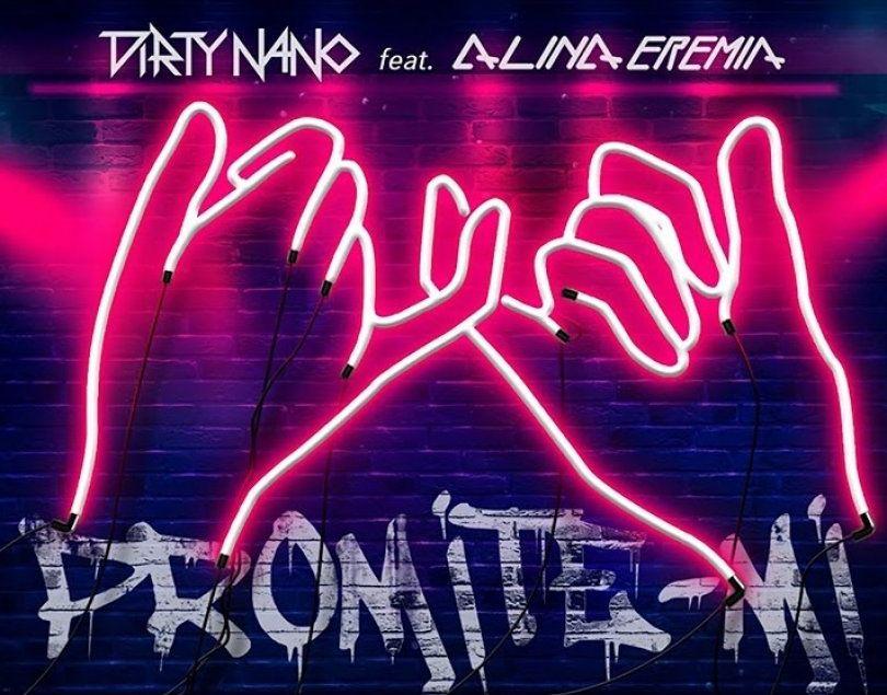 Dirty Nano feat. Alina Eremia - Promite-mi